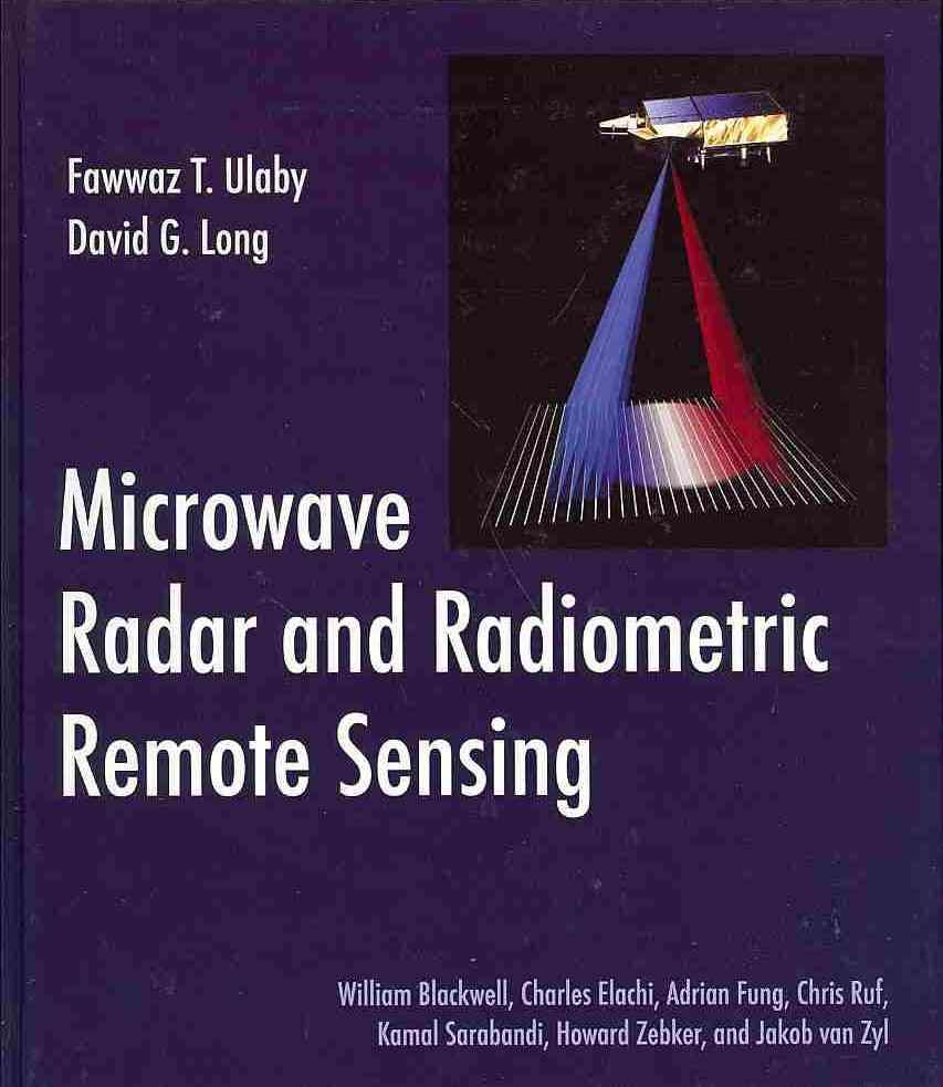 Microwave Radar and Radiometric Remote Sensing By Ulaby, Fawwaz