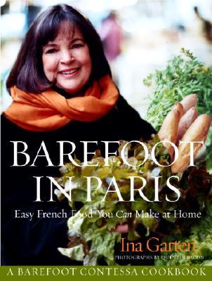 Barefoot in Paris By Garten, Ina/ Bacon, Quentin (PHT)/ Trovato, Rori (CON)/ Flores-Vianna, Miguel (CON)