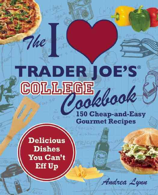 College Cooking at Trader Joe's By Lynn, Andrea