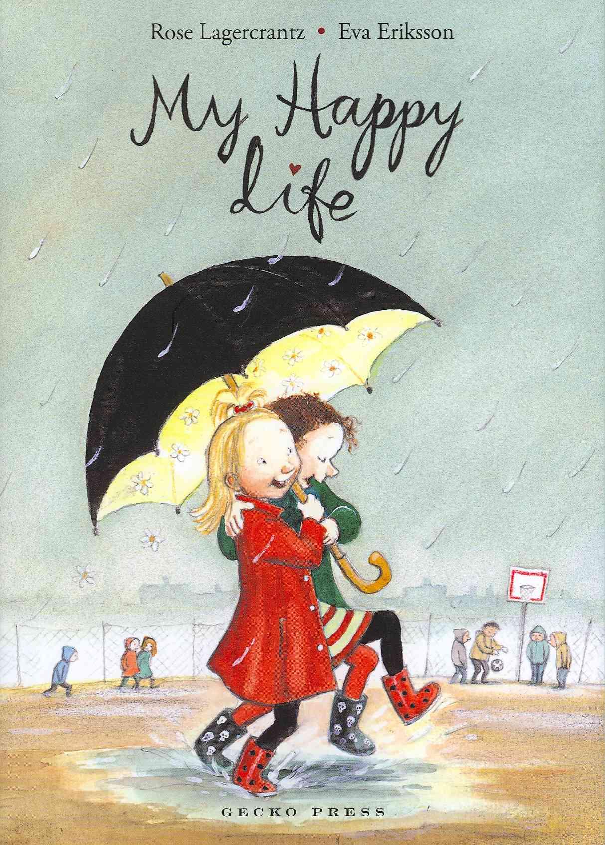 My Happy Life By Lagercrantz, Rose/ Eriksson, Eva (ILT)